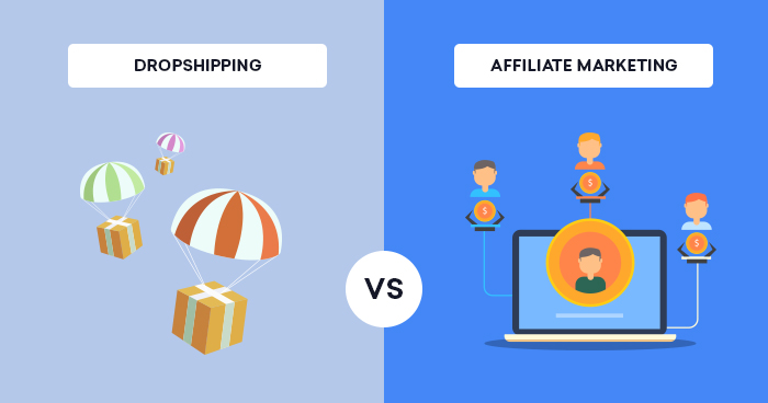 Dropshipping Vs Affiliate Marketing - How to Earn From Home With Ease